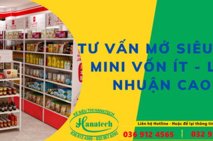 Tư vấn kinh nghiệm mở siêu thị Mini có lãi nhất