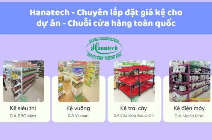 Hanatech – Đơn vị chuyên lắp đặt setup kệ siêu thị cho chuỗi cửa hàng